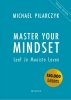 Michael Pilarczyk,Master Your Mindset